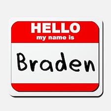 Hello my name is Braden Mousepad