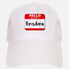 Hello my name is Braden Baseball Baseball Cap