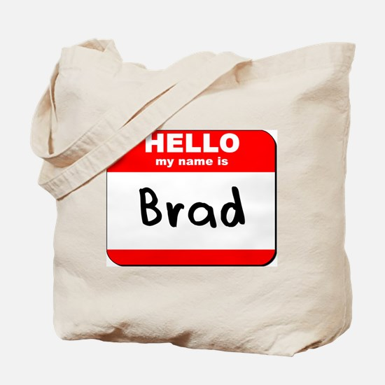 Hello my name is Brad Tote Bag