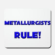 Metallurgists Rule! Mousepad
