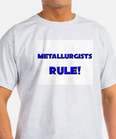 Metallurgists Rule! T-Shirt