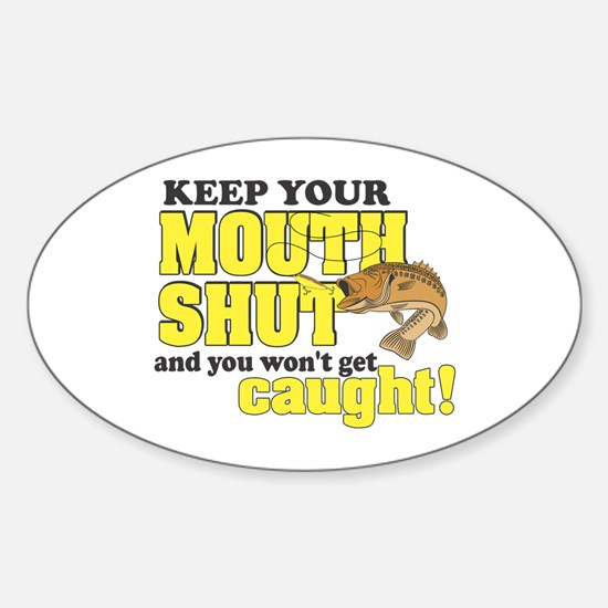 Keep Your Mouth Shut (Fishing) Sticker (Oval)