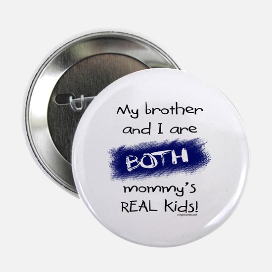"""Brother and i both real kids 2.25"""" Button"""