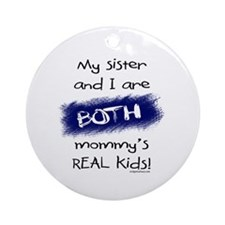 Sister and I both real kids Ornament (Round)