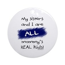 Sisters and I all real kids Ornament (Round)