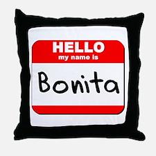 Hello my name is Bonita Throw Pillow