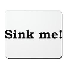 Sink me! on light colors Mousepad