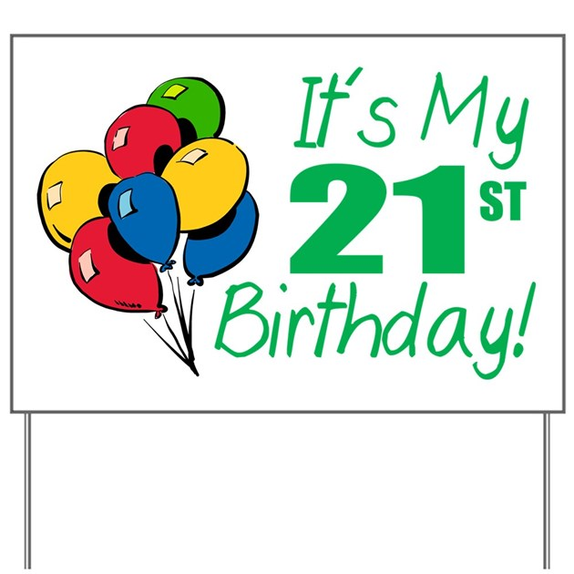 It's My 21st Birthday (Balloons) Yard Sign By Lushlaundry