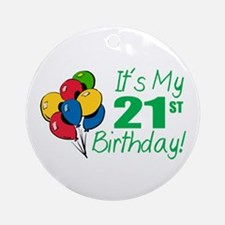It's My 21st Birthday (Balloons) Ornament (Round)