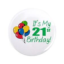 "It's My 21st Birthday (Balloons) 3.5"" Button"
