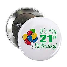 "It's My 21st Birthday (Balloons) 2.25"" Button"