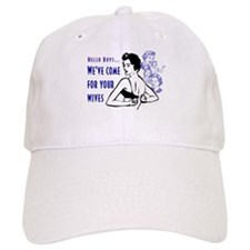 We've Come for Your Wives Baseball Cap