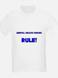 Mental Health Nurses Rule! T-Shirt