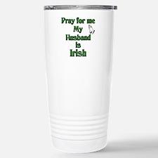 Pray For Me My Husband Is Iri Travel Mug