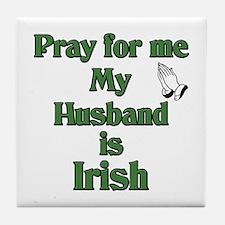 Pray For Me My Husband Is Iri Tile Coaster