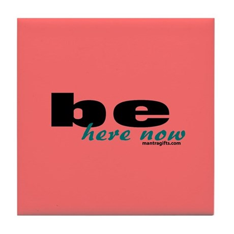 Pink Be Here Now Tile Coaster