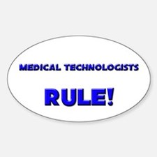 Medical Technologists Rule! Oval Decal
