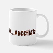 Mmmm....Macchiato Mug