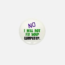 I Won't Fix Your Computer Mini Button (10 pack)