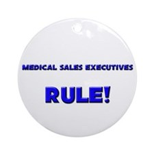 Medical Sales Executives Rule! Ornament (Round)