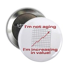 "I'm increasing in value 2.25"" Button (10 pack)"