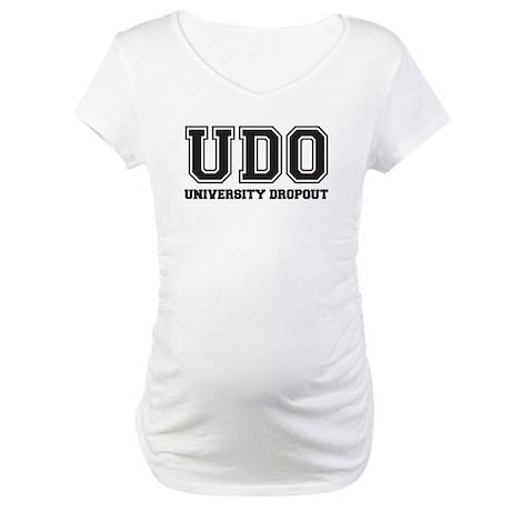 University Dropout Maternity T-Shirt