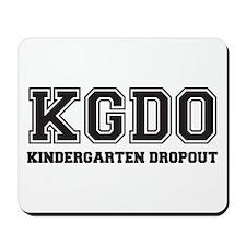 Kindergarten Dropout Mousepad
