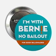 I'm With Bernie! No Bailout for Bush Billionaires