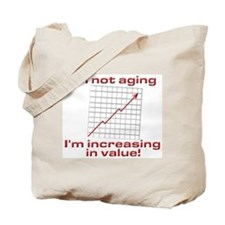 I'm increasing in value Tote Bag