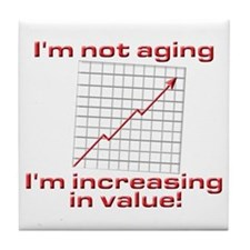 I'm increasing in value Tile Coaster