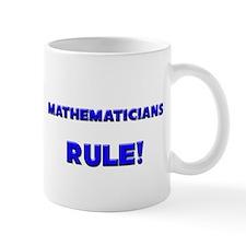 Mathematicians Rule! Mug