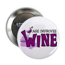"""Age Improves With Wine 2.25"""" Button"""