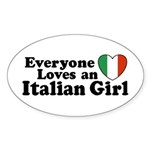 Everyone loves an italian girl Oval Sticker