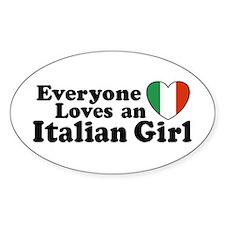 Everyone loves an italian girl Oval Decal