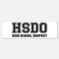 High School Dropout Bumper Bumper Bumper Sticker