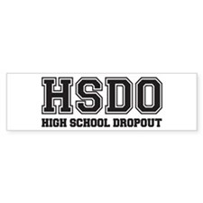 High School Dropout Bumper Bumper Sticker