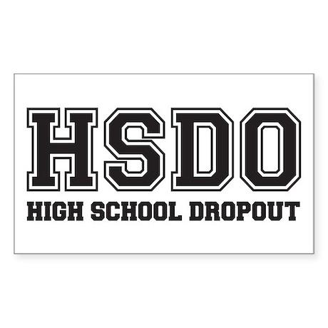 High School Dropout Rectangle Sticker