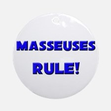Masseuses Rule! Ornament (Round)