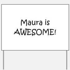 Unique I love maura Yard Sign
