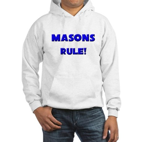 Masons Rule! Hooded Sweatshirt