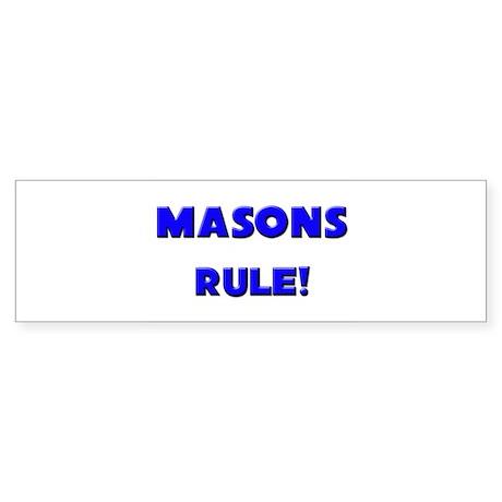 Masons Rule! Bumper Sticker