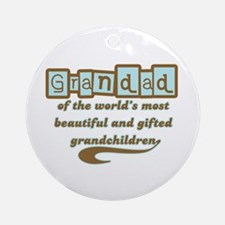 Grandad of Gifted Grandchildren Ornament (Round)