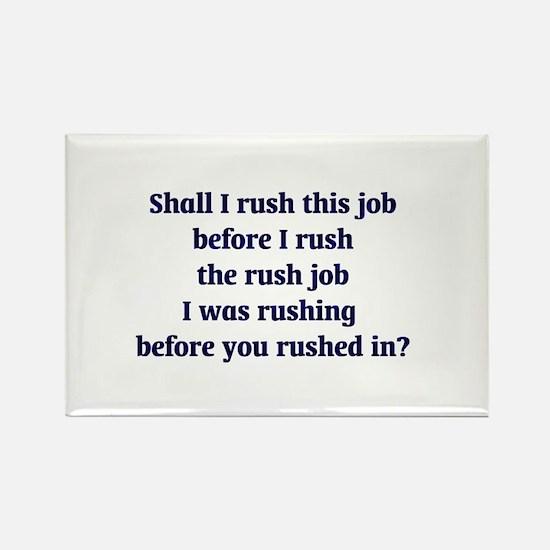 Rush Job Rectangle Magnet