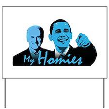 My Homies Obama and Biden Yard Sign