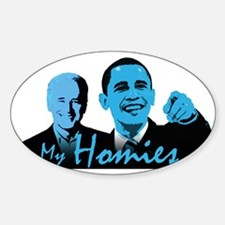 My Homies Obama and Biden Oval Decal