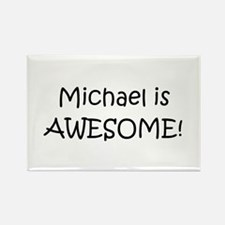 Cute Michael is awesome Rectangle Magnet