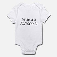 Cute Michael is awesome Infant Bodysuit