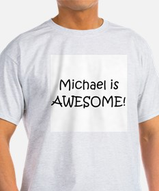 Cute Michael is awesome T-Shirt