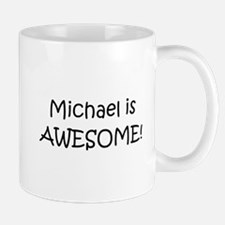 Cute Michael is awesome Mug