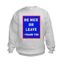 Be Nice Or Leave Sweatshirt